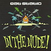 Play & Download In The Nude! by Eat Static | Napster