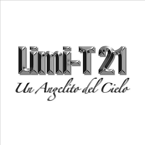 Play & Download Un Angelito del Cielo (Versión Acústica) by Limi-T 21 | Napster