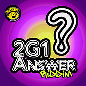 Massive B Presents: 2G1 Answer Riddim by Various Artists