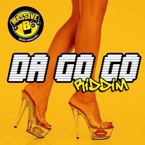 Massive B Presents: Da Go Go Riddim by Various Artists