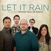 Play & Download Let It Rain: The Best of Pocket Full of Rocks by Pocket Full Of Rocks | Napster