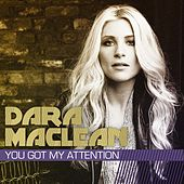 Play & Download You Got My Attention by Dara Maclean | Napster