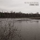 Play & Download Strange Faces by For The Fallen Dreams | Napster