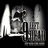 Play & Download Put Your Guns Down by 9 Left Dead | Napster