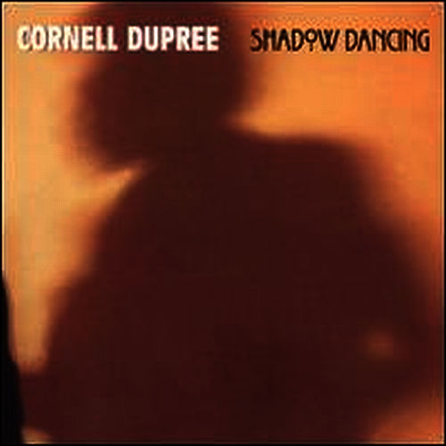 Play & Download Shadow Dancing by Cornell Dupree | Napster