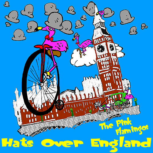 Play & Download Hats Over England by The Pink Flamingos | Napster