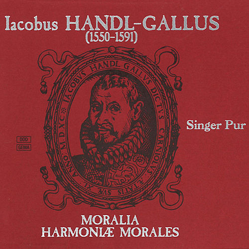 Play & Download Handl: Moralia / Harmoniae morales, Books 1-3 by Singer Pur | Napster