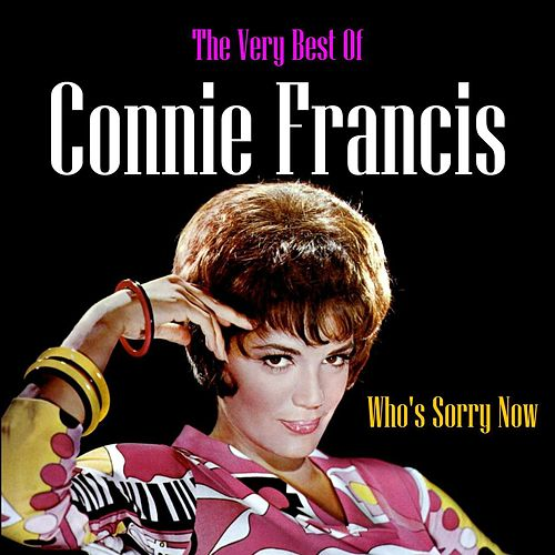 Who's Sorry Now: The Very Best Of by Connie Francis