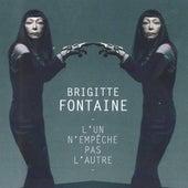 Play & Download L'un N'empêche Pas L'autre by Brigitte Fontaine | Napster