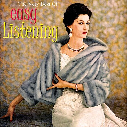 Play & Download The Very Best Of Easy Listening by Various Artists | Napster