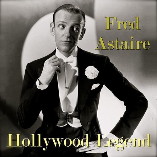 Hollywood Legend by Fred Astaire