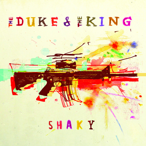 Play & Download Shaky by The Duke & The King | Napster