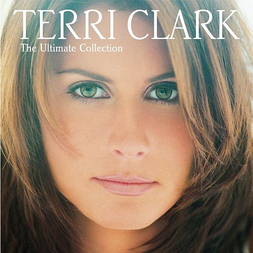 The Ultimate Collection von Terri Clark