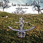 Arrows & Anchors by Fair To Midland