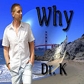 Why by Dr. K