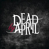 Dead by April by Dead by April