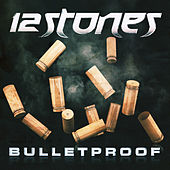 Play & Download Bulletproof by 12 Stones | Napster