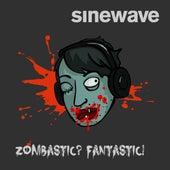 Zombastic Fantastic - Single by Sinewave