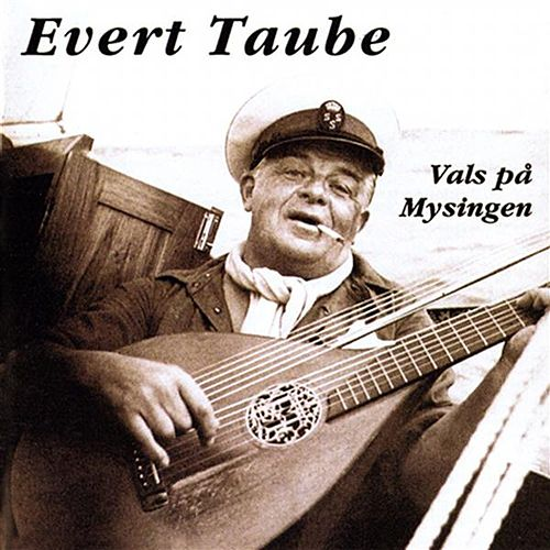 Play & Download Vals pa Mysingen by Evert Taube | Napster