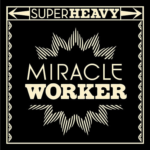 Play & Download Miracle Worker by SuperHeavy | Napster
