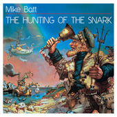 Play & Download The Hunting Of The Snark by Mike Batt | Napster