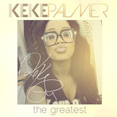 The Greatest by Keke Palmer