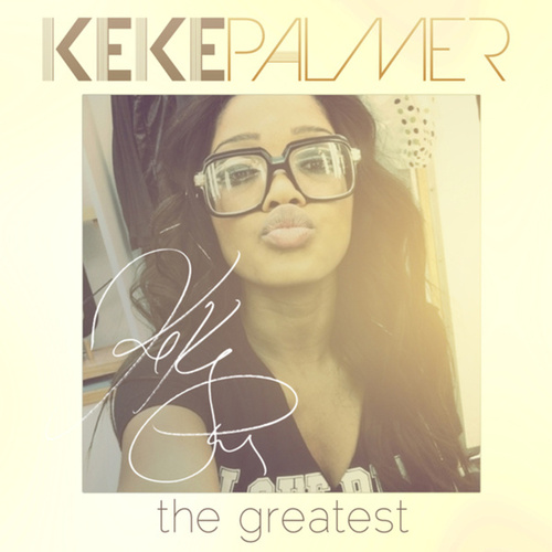 Play & Download The Greatest by Keke Palmer | Napster