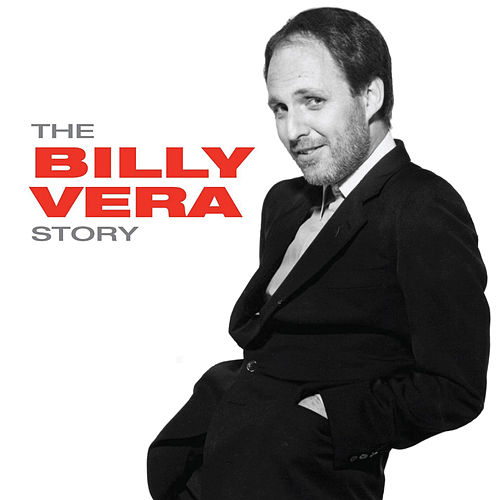 Play & Download The Billy Vera Story by Billy Vera | Napster