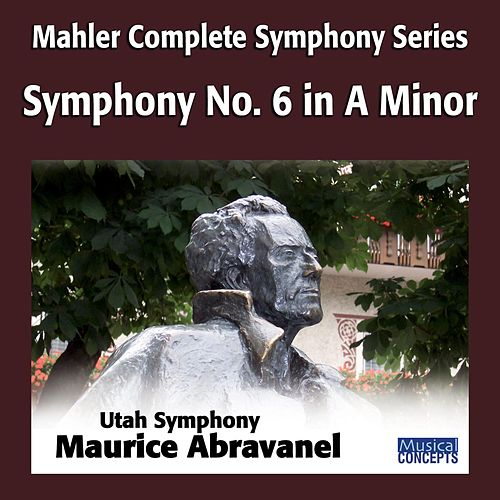 Play & Download Mahler: Symphony No. 6 in A Minor by Maurice Abravanel | Napster