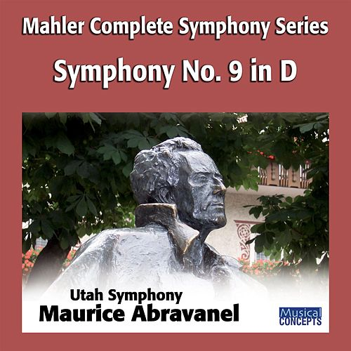 Play & Download Mahler: Symphony No. 9 in D by Maurice Abravanel | Napster