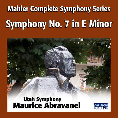 Play & Download Mahler: Symphony No. 7 in E Minor by Maurice Abravanel | Napster