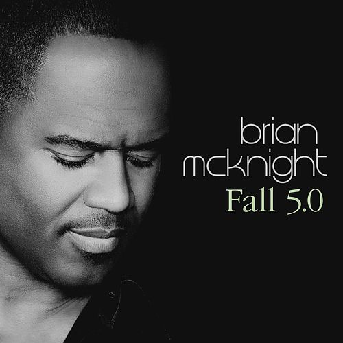 Play & Download Fall 5.0 by Brian McKnight | Napster