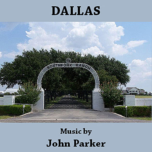 Dallas - Original Televison Show Soundtrack by John Parker