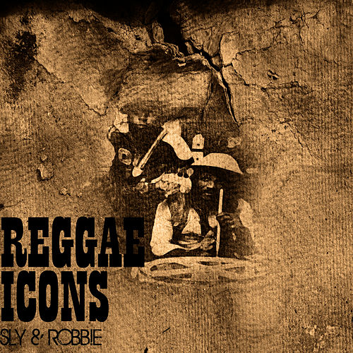 Reggae Icons by Sly and Robbie