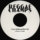 Crazy Bald Head, Disco 45 by Johnny Clarke