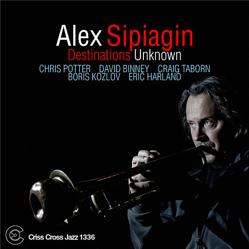 Play & Download Destinations Unknown by Alex Sipiagin   Napster