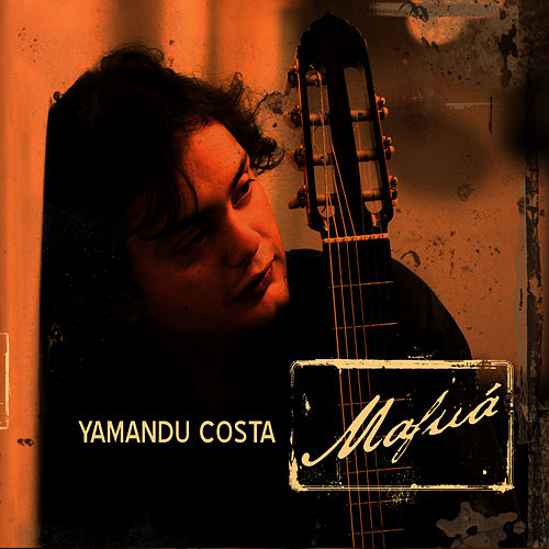 Play & Download Mafuá by Yamandu Costa | Napster