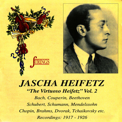 Play & Download The Virtuoso Heifeta, Vol. 2 by Jascha Heifetz | Napster