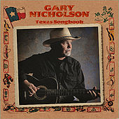 Play & Download Texas Songbook by Gary Nicholson   Napster