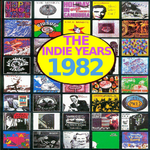 Play & Download The Indie Years : 1982 by Various Artists | Napster