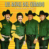 Play & Download Cada Dia Mas by Los Reyes Del Corrido | Napster