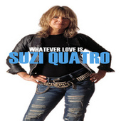 Play & Download Whatever Love Is by Suzi Quatro | Napster