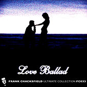 Play & Download Love Ballad by Frank Chacksfield Orchestra | Napster