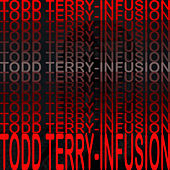 Infusion by Todd Terry