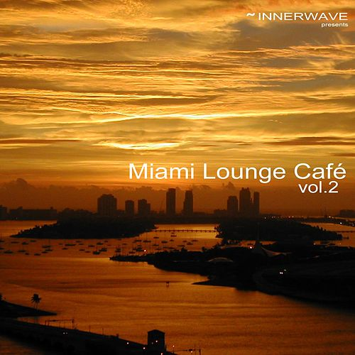 Play & Download Miami Lounge Café Vol.2 by Various Artists | Napster
