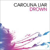 Drown - Single by Carolina Liar