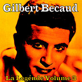 Play & Download La Legénde Vol. 3 by Gilbert Becaud | Napster
