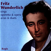 Play & Download Sings Operetta & Opera Arias & Duets by Fritz Wunderlich | Napster
