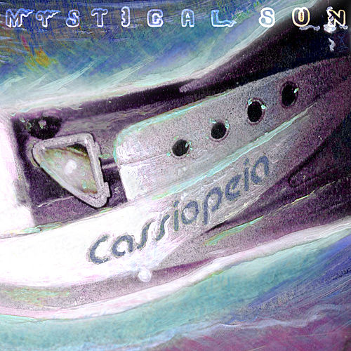 Play & Download Cassiopeia by Mystical Sun | Napster