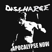 Apocalypse Now by Discharge